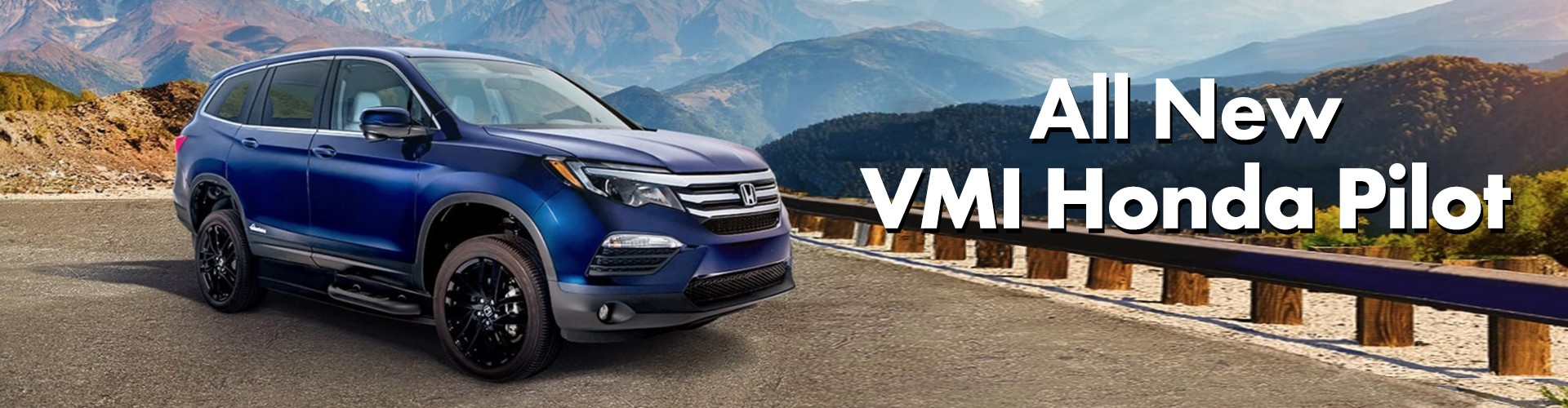 All New VMI Honda Pilot - Available Now Texas & SW Louisiana